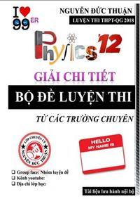 Giải chi tiết bộ đề luyện thi Vật lý từ các trường chuyên - Nguyễn Đức Thuận