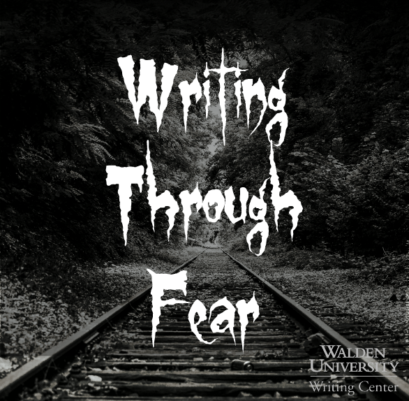 Tips from the Walden Writing Center on writing through fear