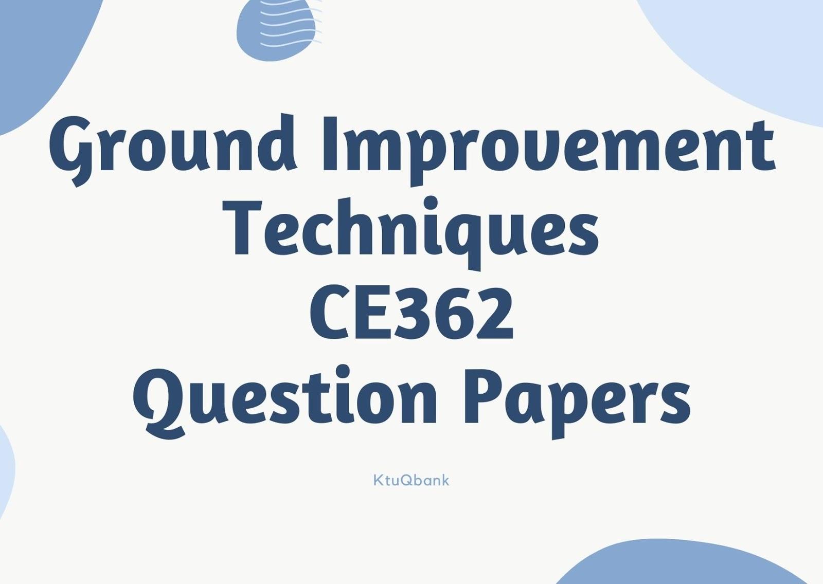 Ground Improvement Techniques | CE362 | Question Papers (2015 batch)