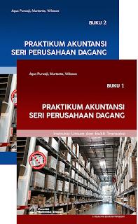 Praktikum Akuntansi Seri Perusahaan Dagang [Bk 1 & Bk 2]/Agus Purwaji, dkk