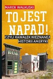 http://lubimyczytac.pl/ksiazka/4809021/to-jest-napad-czyli-kawalek-nieznanej-historii-ameryki