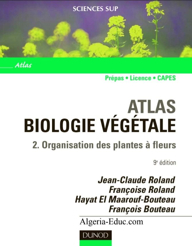 Livre : Atlas Biologie végétale 2 Organisation des plantes sans fleurs