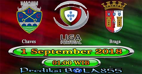 Prediksi Bola855 Chaves vs Braga 1 September 2018