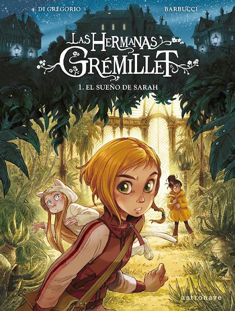 Cómic: Review de Las hermanas Grémillet: El sueño de Sarah de Di Gregorio y Barbucci - Norma Editorial
