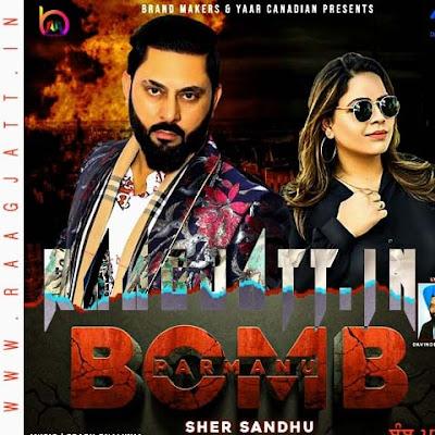 Bomb Parmanu by Sher Sandhu Ft Gurlej Akhtar lyrics