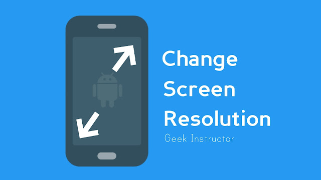 Change screen resolution and DPI on Android