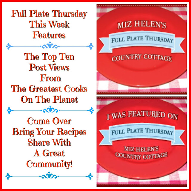 Full Plate Thursday, 551 at Miz Helen's Country Cottage