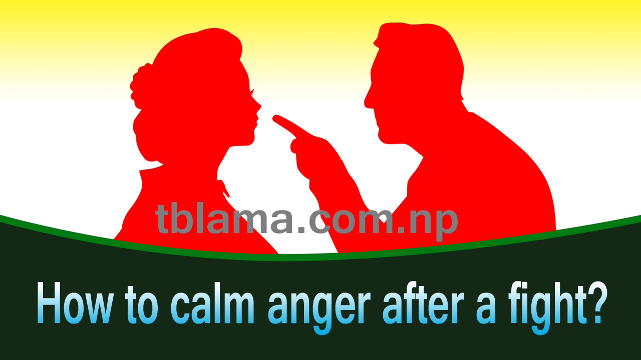 How to calm anger after a fight? Let's try to know.