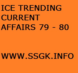 ICE TRENDING CURRENT AFFAIRS 79 - 80