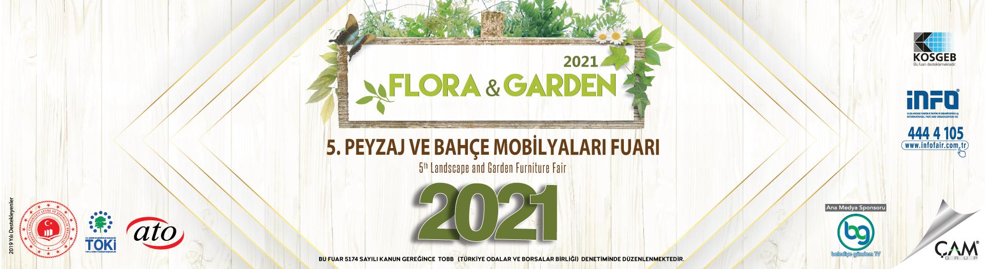 Flora & Garden 5.Peyzaj ve Bahçe Mobilyaları Fuarı 2021