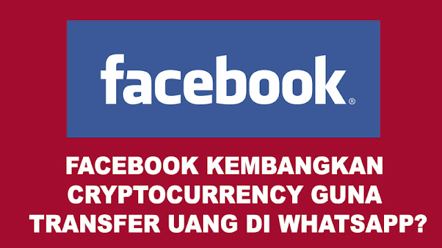 Facebook Kembangkan Cryptocurrency guna Transfer Uang di WhatsApp?