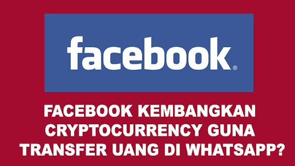 Facebook Kembangkan Cryptocurrency guna Transfer Uang di WhatsApp?