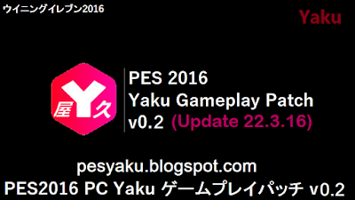 Yaku Gameplay Patch v0.2 Update 22.3.16