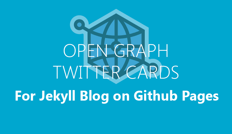 Memasang Open Graph Dan Twitter Cards Pada Blog Versi Jekyll Di Github Pages