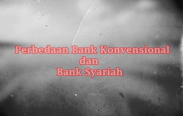Perbedaan bank konvensional dan bank syariah