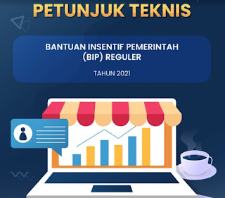Download Gratis Petunjuk Teknis Bantuan Insentif Pemerintah (BIP) Reguler 2021