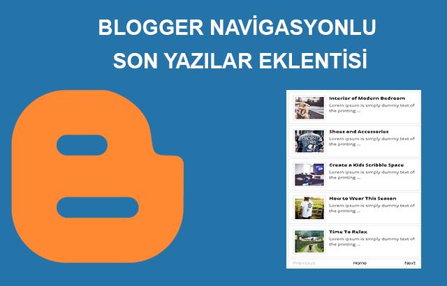 Blogger Navigasyonlu Son Yazılar Eklentisi