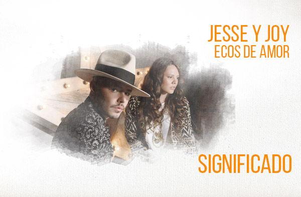 Ecos de Amor Significado de la Canción Jesse Joy.