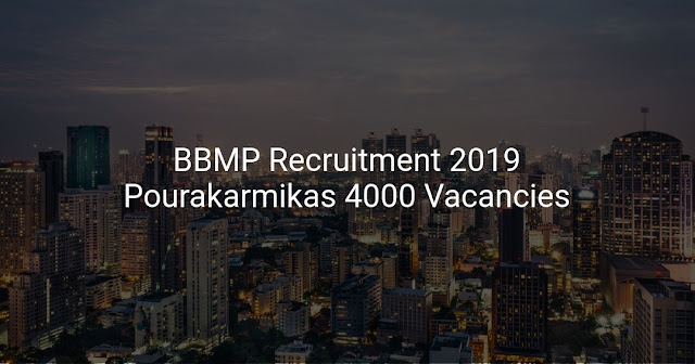 BBMP Recruitment 2019 – Apply Online for 4000 Poura karmika(Group -D) Posts