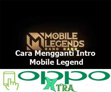 Cara Mengganti Intro Mobile Legend