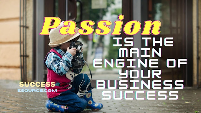 Passion-is-the-Main-Engine-of-Your-Business-Success