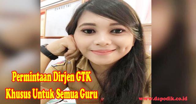Informasi Penting Permintaan Dirjen GTK Khusus Untuk Semua Guru Dikdas Di Seluruh Indonesia