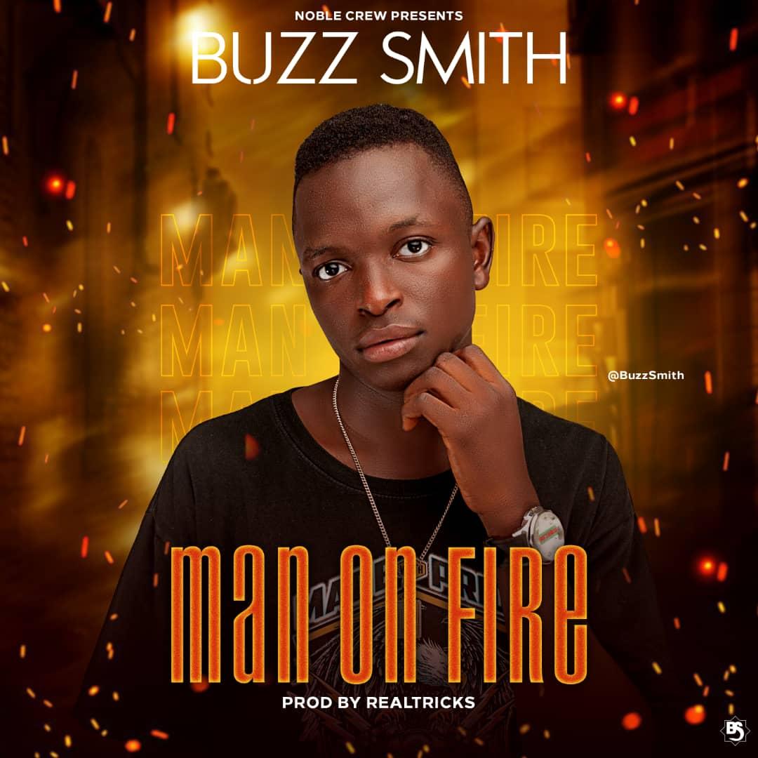 [Music] Buzz smith - Man on fire (prod. Real tricks) #Arewapublisize