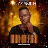 [Music] Buzz smith - Man on fire (prod. Real tricks) #Arewapublisize