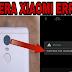 Solusi Masalah xiaomi tentang Error Can't Connect to Camera di Xiaomi