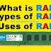 What is RAM | Use of RAM | Types of RAM | How is Ram Made