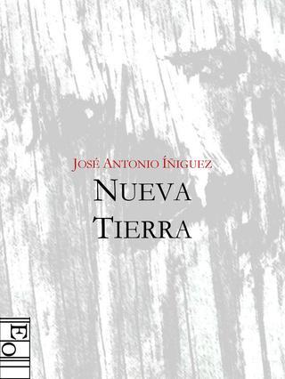 RESEÑA Nueva tierra, de José Antonio Íñiguez   Alejandro Chirino