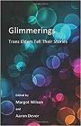 https://www.amazon.com/Glimmerings-Trans-Elders-Their-Stories/dp/1775102742