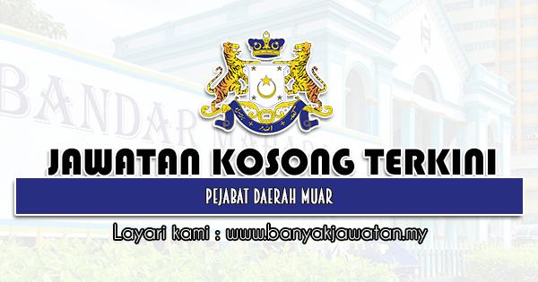Jawatan Kosong 2021 di Pejabat Daerah Muar