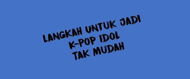 Kpop Idol tantangan Untuk Mencapai ketenaran
