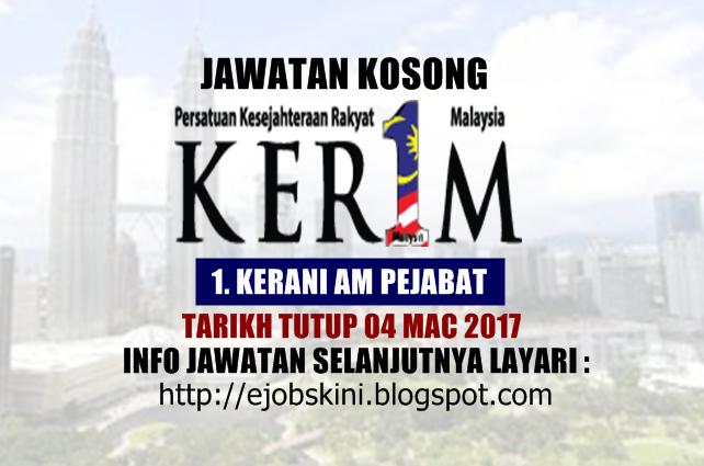 Jawatan Kosong Persatuan Kesejahteraan Rakyat 1Malaysia (KER1M) Januari 2017