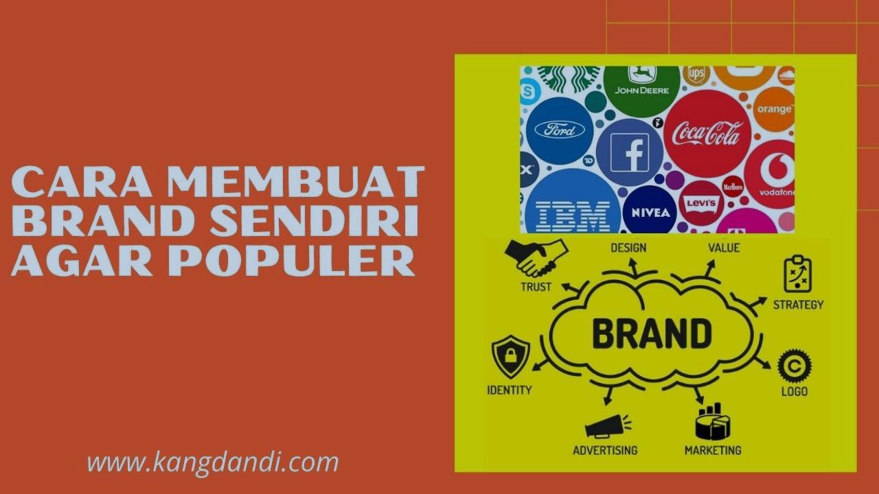 Cara Membuat Brand Sendiri Agar populer