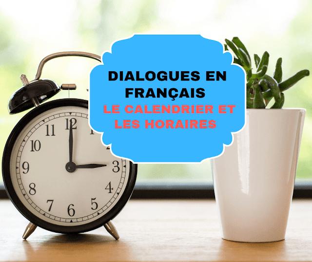 Dialogues en français pour les débutants : LE CALENDRIER et LES HORAIRES