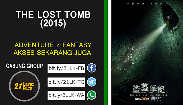 THE LOST TOMB (2015) S1 - SUB INDO - 21 LayarKaca Sinopsis