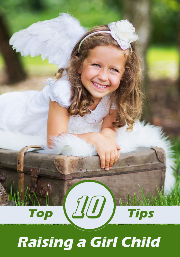 Top 10 Tips for Raising a Girl Child