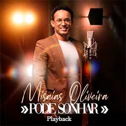 Pode Sonhar (Playback) - Misaias Oliveira