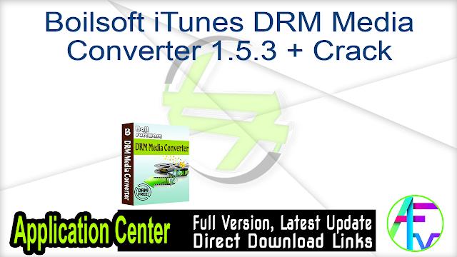 Boilsoft iTunes DRM Media Converter 1.5.3 + Crack