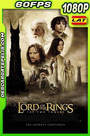 El señor de los anillos: Las dos torres 2002 v.EXT 60FPS 1080p BDrip Latino – Inglés