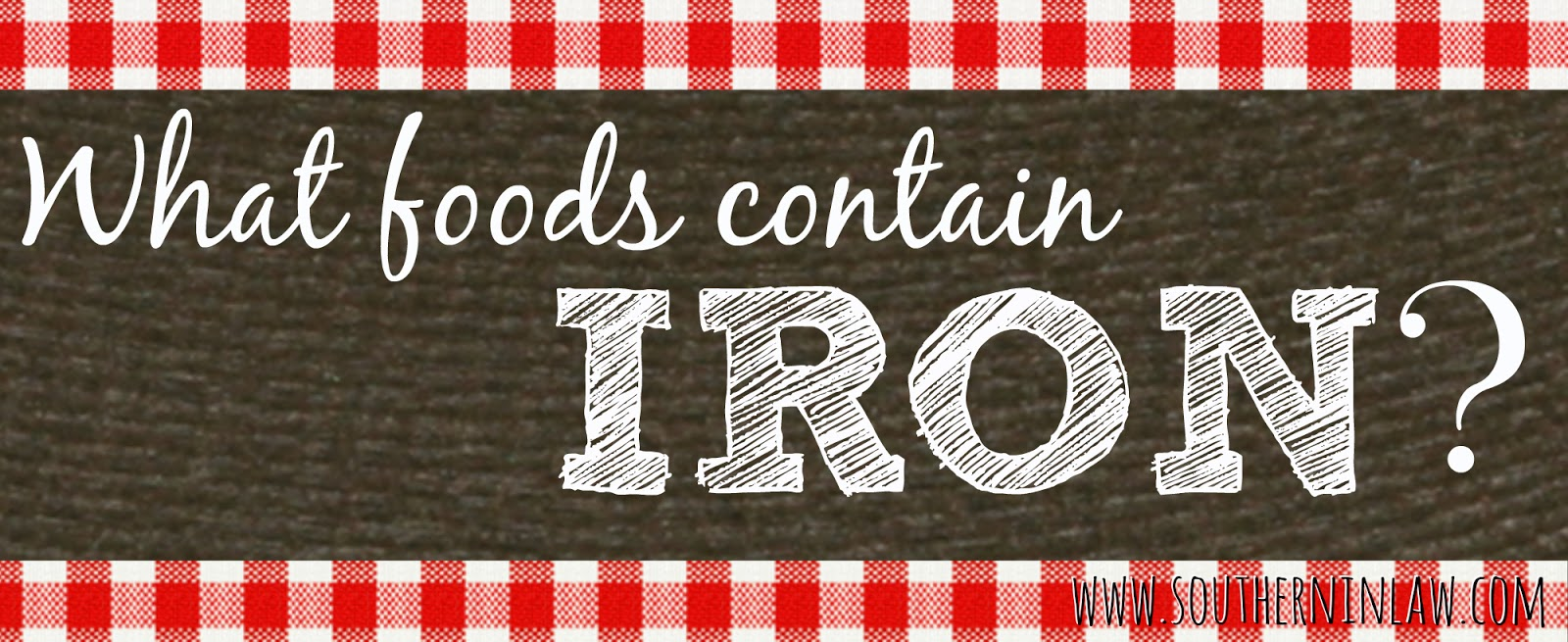 What foods contain iron?