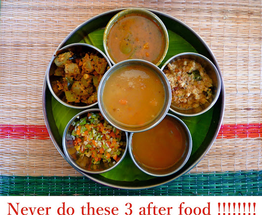 Never do these 3 after food !!!!!!!! ~ AYURVEDA FOR ALL
