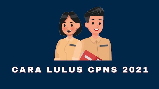 CARA LULUS CPNS 2021