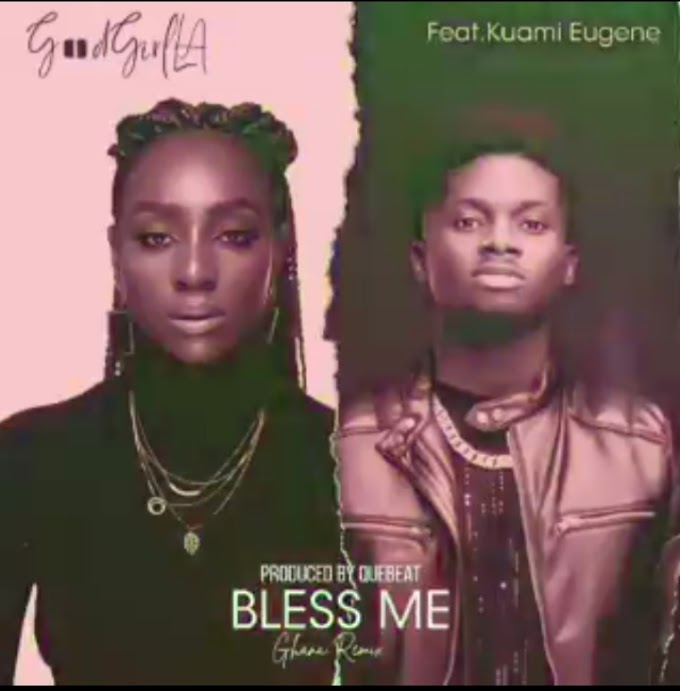 Download:GoodGirlLA Bless Me Remix Ft Kuami Eugene Prod By Quebeat