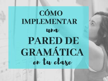 Cómo implementar un Muro de gramática en tu clase de Español