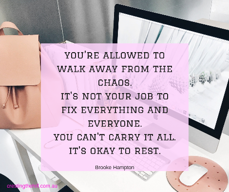 you're allowed to walk away from the chaos. it's not your job to fix everything and everyone. you can't carry it all. it's okay to rest.