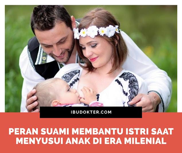 Peran Suami Membantu Istri Saat Menyusui Anak Di Era Milenial