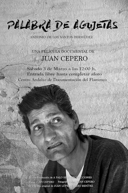 "Antonio Agujetas ""Palabra de Agujetas"" película documental Juan Cepero"